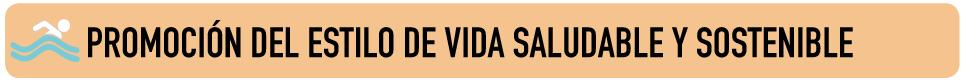 PROMOCIÓN DEL ESTILO DE VIDA SALUDABLE Y SOSTENIBLE